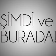 Photo of ŞİMDİ VE BURADA…