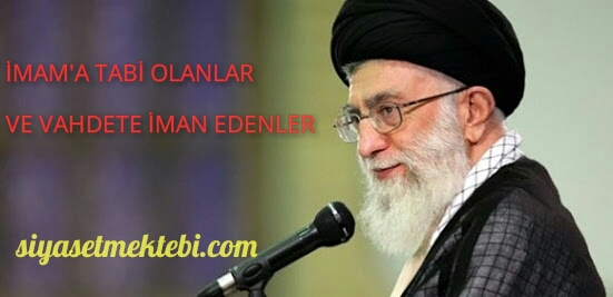 Photo of İMAM'A TABİ OLANLAR VE VAHDETE İMAN EDENLER…