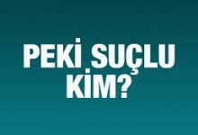 Photo of SUÇLU KİM?..