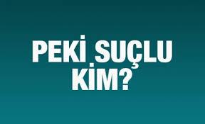 Photo of SUÇLU KİM?..